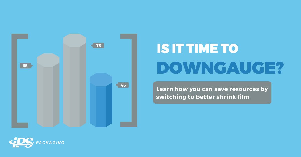 Is it time to downgauge?