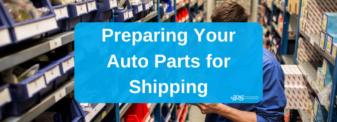 preparing your auto parts for shipping text on top of man in auto parts shop photo